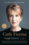 Tough Choices: A Memoir - Carly Fiorina