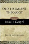 Old Testament Theology: Israel's Gospel (Vol. 1) - John Goldingay