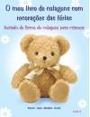 O meu livro de colagens com recorações das férias (Seriado de livros de colagens para crianças) (Portuguese Edition) - Karen Jean Matsko Hood
