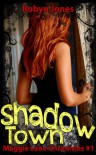 Shadow Town (Maggie Lane Chronicles, #1) - Robyn  Jones