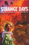 Strange Days: Fabulous Journeys with Gardner Dozois - Kim Stanley Robinson, Michael Bishop, Mike Resnick, Jane Yolen, George R.R. Martin, Michael Swanwick, Walter Jon Williams, Kristine Kathryn Rusch, Gardner R. Dozois, Jack C. Haldeman II, Joe Haldeman, Pat Cadigan, Jack Dann, Nancy Kress, James Patrick Kelly, John Kessel