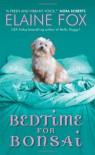 Bedtime for Bonsai - Elaine Fox