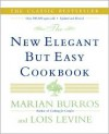 The New Elegant But Easy Cookbook - Marian Burros, Lois Levine