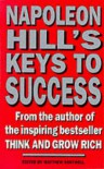 Napoleon Hill's Keys To Success: From The Author Of The Inspiring Bestseller Think And Grow Rich - Matthew Sartwell