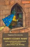 """Harry i czary-mary, czyli o wartościach edukacyjnych w cyklu powieści """"Harry Potter"""" J.K. Rowling - Dagmara Kowalewska"""
