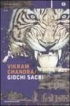 Giochi sacri - Vikram Chandra