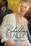 Beholding Beauty - Sam  Singer
