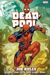 Deadpool by Joe Kelly Omnibus - Shannon Denton, James Felder, Ed McGuinness, Joe Kelly, Aaron Lopresti, Bernard Chang, Stan Lee, Pete Woods