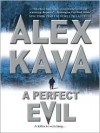 A Perfect Evil (Maggie O'Dell Series #1) - Alex Kava