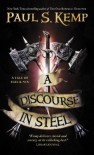 A Discourse in Steel - Paul S. Kemp