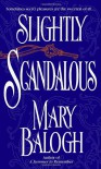 Slightly Scandalous - Mary Balogh