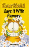 Garfield - Says It with Flowers (Garfield Pocket Books) - Jim Davis