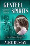 Genteel Spirits - Alice Duncan