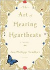 The Art of Hearing Heartbeats - Jan-Philipp Sendker