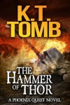 The Hammer of Thor (A Phoenix Quest Adventure #1) - K.T. Tomb
