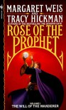 The Will of the Wanderer (Rose of the Prophet, Vol. 1) - Margaret Weis;Tracy Hickman