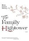 The Family Hightower: A Novel - Brian Francis Slattery