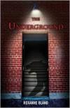 The Underground - Roxanne Bland