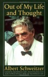 Out of My Life and Thought (Schweitzer Library) - Albert Schweitzer, Antje Bultmann Lemke, Jimmy Carter