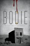Bodie - Anne Sweazy-Kulju