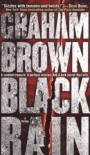 Black Rain: A Thriller - Graham  Brown