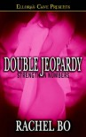 Double Jeopardy - Rachel Bo