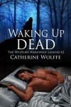 Waking Up Dead - Catherine Wolffe