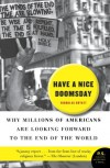 Have a Nice Doomsday: Why Millions of Americans Are Looking Forward to the End of the World - Nicholas Guyatt