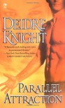 Parallel Attraction - Deidre Knight