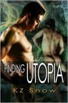 Finding Utopia - K.Z. Snow