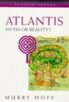 Atlantis: Myth or Reality - Murry Hope