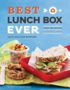 Best Lunch Box Ever: Ideas and Recipes for School Lunches Kids Will Love - Katie Sullivan Morford