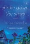 Shake Down the Stars - Renee Swindle