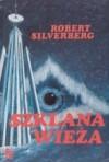 Szklana wieża - Robert Silverberg
