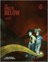 Penny Arcade Volume 6: The Halls Below - Jerry Holkins, Mike Krahulik