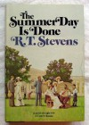 The Summer Day Is Done - R. T. Stevens