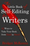 The Little Book of Self-Editing for Writers - Bridget McKenna