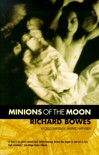 Minions of the Moon - Richard Bowes