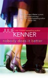 Nobody Does It Better - Julie Kenner