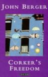 Corker's Freedom - John Berger