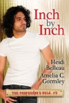 Inch by Inch - Heidi Belleau, Amelia C. Gormley