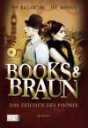 Books & Braun: Das Zeichen des Phönix - 'Pip Ballantine',  'Tee Morris'