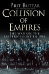 Collision of Empires: The War on the Eastern Front in 1914 (General Military) - Prit Buttar