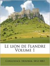 Le Lion De Flandre Volume 1 - Conscience Hendrik 1812-1883
