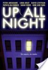 Up All Night - Peter Abrahams, Libba Bray, David Levithan, Sarah Weeks