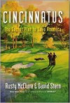 Cincinnatus: The Secret Plot to Save America - Rusty McClure, David M. Stern
