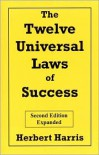 The Twelve Universal Laws of Success - Herbert Harris