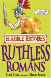 Ruthless Romans (Horrible Histories) - Terry Deary, Martin Brown