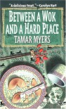 Between a Wok and a Hard Place - Tamar Myers