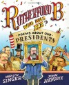 Rutherford B., Who Was He?: Poems About Our Presidents - Marilyn Singer, John Hendrix